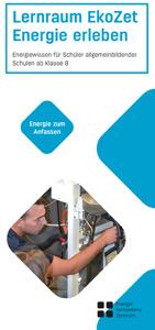 Lernraum EkoZet Energie erleben Energiewissen für Schüler allgemeinbildender Schulen ab Klasse 8